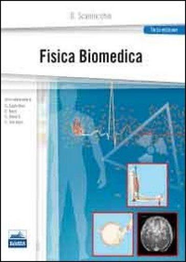 Fisica biomedica - Domenico Scannicchio |