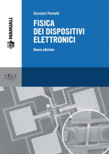 Fisica dei dispositivi elettronici - Giovanni Pennelli |