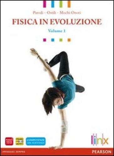 Fisica in evoluzione attivo. Per le Scuole superiori. Con e-book. Con espansione online. Con libro. 2. - Parodi |