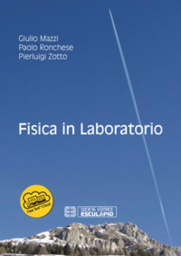 Fisica in laboratorio - Giulio Mazzi   Thecosgala.com
