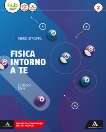 Fisica intorno a te. Ediz. tech. Per gli Ist. tecnici e professionali. Con e-book. Con espansione online. 2. - Piero Stroppa |