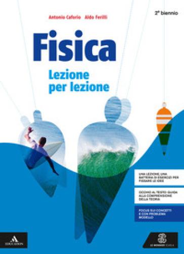 Fisica lezione per lezione. Per il secondo biennio dei Licei. Con e-book. Con espansione online - Antonio Caforio |