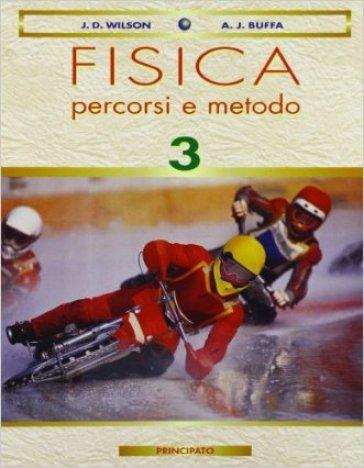 Fisica: percorsi e metodo. Con e-book. Per le Scuole superiori. 3. - Jerry D. Wilson |