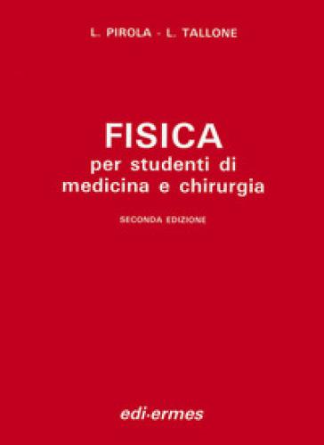 Fisica. Per studenti di medicina e chirurgia - Luciana Pirola Ragnotti |