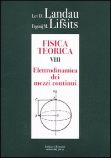 Fisica teorica. 8.Elettrodinamica dei mezzi continui - Lev D. Landau  