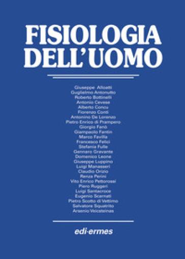 Fisiologia dell'uomo - Giuseppe Alloatti | Rochesterscifianimecon.com
