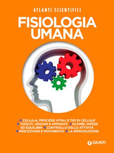Fisiologia umana - Adriana Rigutti | Thecosgala.com