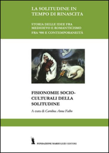 Fisionomie socio-culturali della solitudine - Carolina Falbo |