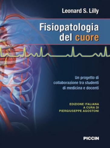 Fisiopatologia del cuore - Leonard S. Lilly   Jonathanterrington.com