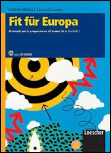 Fit Fur Europa. Materiali per la preparazione all'esame Fit in Deutsch1. Per le scuole superiori. Con espansione online. 1.