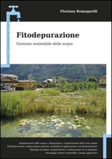 Fitodepurazione. Gestione sostenibile delle acque - Floriana Romagnolli   Thecosgala.com