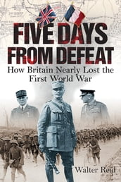 Five Days from Defeat: March 1918