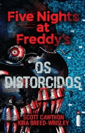 Five Nights at Freddy s: Os distorcidos (Vol. 2)