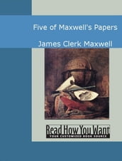 Five Of Maxwell s Papers