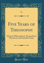 Five Years of Theosophy