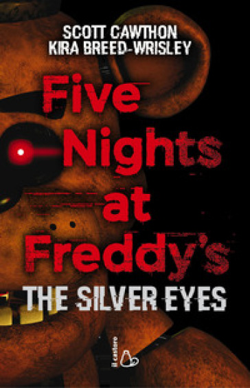 Five nights at Freddy's. The silver eyes. 1. - Scott Cawthon |