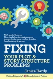 Fixing Your Plot & Story Structure Problems