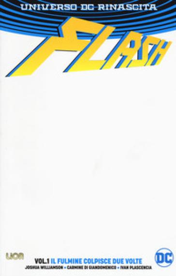 Flash. Rebirth. White cover. 1: Il fulmine colpisce due volte - Joshua Williamson |
