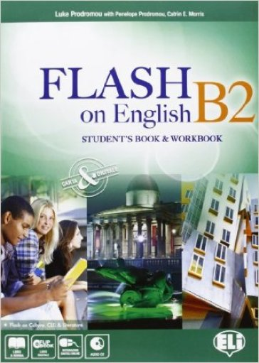 Flash on english. B2. Student's book-Workbook-Flipbook. Con espansione online. Con CD Audio. Per le Scuole superiori
