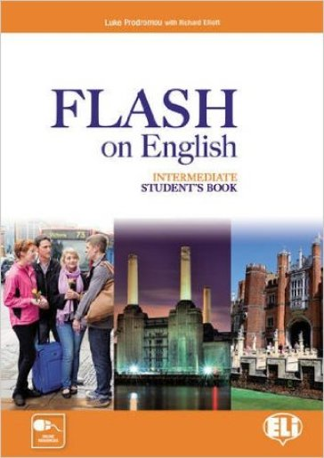 Flash on english. Intermediate. Student's book-Flipbook. Con e-book. Con espansione online. Per le Scuole superiori. 3.