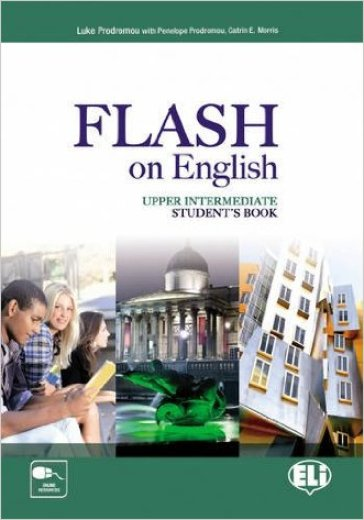 Flash on english. Upper intermediate. Student's book-Flipbook. Con e-book. Con espansione online. Per le Scuole superiori. 4.