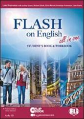 Flash on english all in one. Student's book-Workbook-Flip book. Con espansione online. Per le Scuole superiori. Con CD Audio. Con CD-ROM