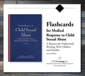 Flashcards for Medical Response to Child Sexual Abuse, 2E