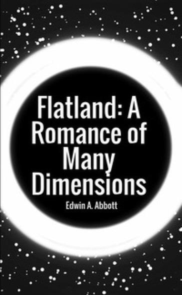 Flatland: a romance of many dimensions - Edwin A. Abbott |