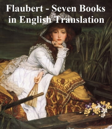 Flaubert: 7 books in English translation
