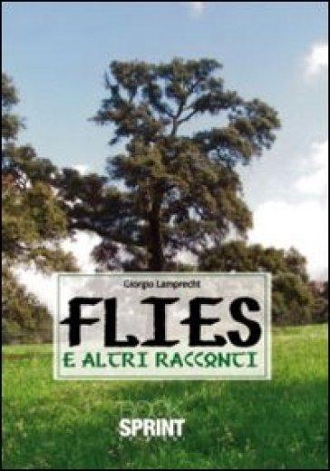 Flies e altri racconti - Giorgio Lamprecht |
