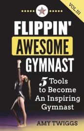 Flippin  Awesome Gymnast Vol. III