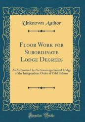 Floor Work for Subordinate Lodge Degrees