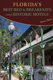 Florida s Best Bed & Breakfasts and Historic Hotels