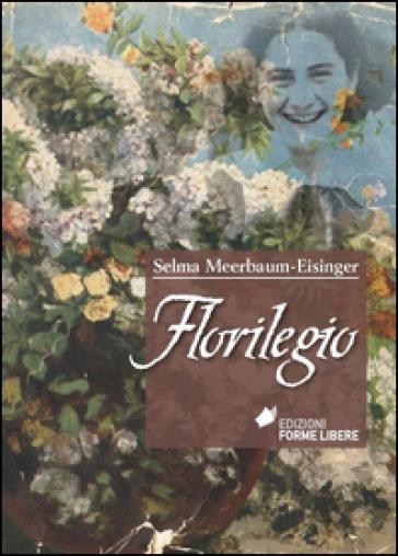 Florilegio - Selma Meerbaum-Eisinger |