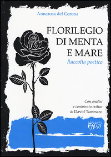 Florilegio di menta e mare - Annarosa Del Corona |