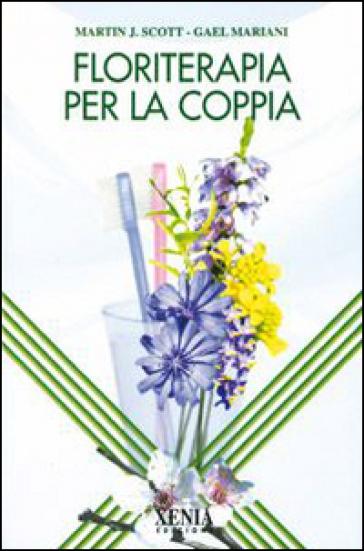 Floriterapia per la coppia - Martin J. Scott  