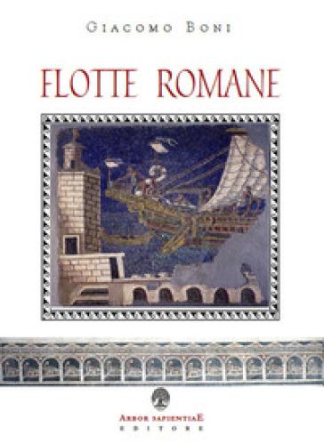 Flotte romane. Storia della marina militare dell'antica Roma - Giacomo Boni   Kritjur.org