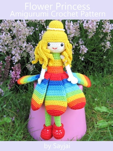 Flower Princess Amigurumi Crochet Pattern - Sayjai - eBook ...