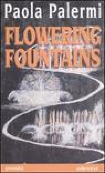 Flowering fountains