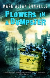 Flowers in the Dumpster