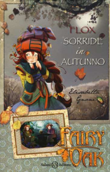 Flox sorride in autunno. Fairy Oak - Elisabetta Gnone   Thecosgala.com