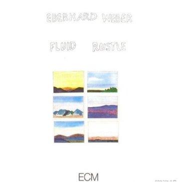 Eberhard Weber Fluid Rustle