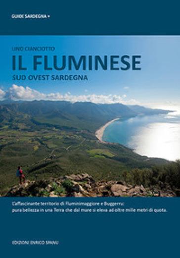 Il Fluminese. Sud ovest Sardegna - Lino Cianciotto   Rochesterscifianimecon.com