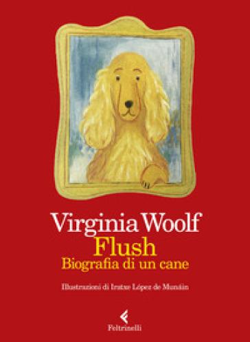 Flush. Biografia di un cane. Ediz. a colori - Virginia Woolf |