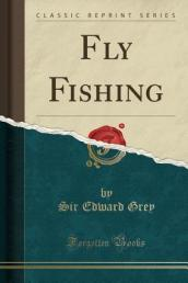 Fly Fishing (Classic Reprint)