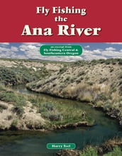 Fly Fishing the Ana River