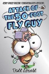 Fly Guy #19: Attack of the 50-Foot Fly Guy