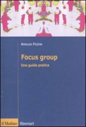 Focus group. Una guida pratica