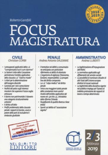 Focus magistratura. Concorso magistratura 2018-2019: Civile, penale, amministrativo (2018-2019). Con espansione online. 2: Febbraio 2019 - Roberto Garofoli | Thecosgala.com