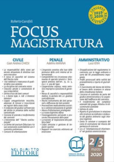 Focus magistratura. Concorso magistratura 2020: Civile, penale, amministrativo. 2. - Roberto Garofoli   Thecosgala.com